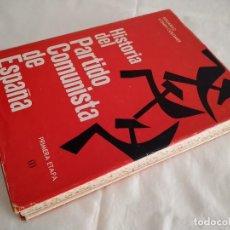 Libri di seconda mano: HISTORIA DEL PARTIDO COMUNISTA DE ESPAÑA. PRIMERA ETAPA. EDUARDO COMIN COLOMER.ED. NACIONAL 1965. Lote 219140353