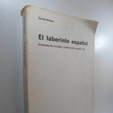 Libros de segunda mano: GERALD BRENAN EL LABERINTO ESPAÑOL ANTECEDENTES SOCIALES Y POLÍTICOS DE LA GUERRA CIVIL. Lote 219252542