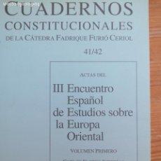 Libros de segunda mano: CUADERNOS CONSTITUCIONALES DE LA CÁTEDRA FADRIQUE FURIÓ CERIOL Nº 43 Y 44. ESTUDIOS SOBRE EUROPA ORI. Lote 219367471