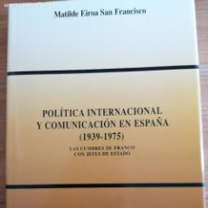 Libros de segunda mano: POLITICA INTERNACIONAL Y COMUNIDACIÓN EN ESPAÑA (1939-1975) EIROA SAN FRANCISCO. BIBLIOTECA DIPLOMÁT. Lote 219376172