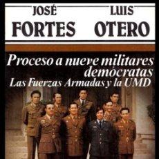 Libros de segunda mano: DEDICADO POR JOSE FORTES. PROCESO A NUEVE MILITARES DEMOCRATAS. LAS FUERZAS ARMADAS Y LA UMD.. Lote 219554093