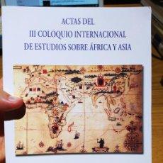Libros de segunda mano: AFRICA. ACTAS III COLOQUIO INTERNACIONAL SOBRE AFRICA Y ASIA, ED. UNED CEUTA, 2001. Lote 220699858