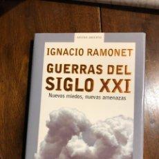Libros de segunda mano: GUERRAS DEL SIGLO XXI. NUEVOS MIEDOS, NUEVAS AMENAZAS. IGNACIO RAMONET. EDIT. MONDADORI.. Lote 220740518