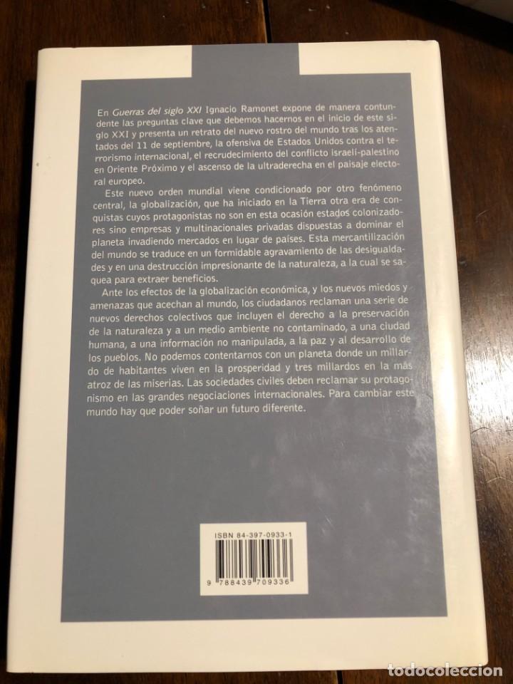 Libros de segunda mano: Guerras del Siglo XXI. Nuevos miedos, nuevas amenazas. Ignacio Ramonet. Edit. Mondadori. - Foto 2 - 220740518