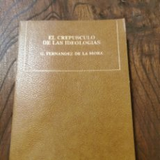 Libros de segunda mano: EL CREPÚSCULO DE LAS IDEOLOGÍAS LIBRO. Lote 221554626