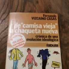 Libros de segunda mano: DE CAMISA VIEJA A CHAQUETA NUEVA LIBRO DE FERNANDO VIZCAÍNO. Lote 221555808