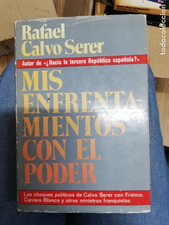 MIS ENFRENTAMIENTOS CON EL PODER. RAFAEL CALVO SERER. 1ª EDICIÓN (Libros de Segunda Mano - Pensamiento - Política)