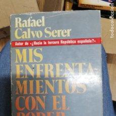 Libros de segunda mano: MIS ENFRENTAMIENTOS CON EL PODER. RAFAEL CALVO SERER. 1ª EDICIÓN. Lote 221660278