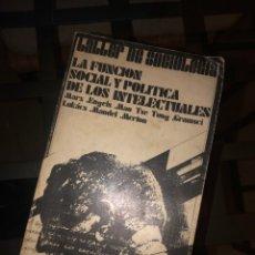 Libros de segunda mano: LA FUNCIÓN SOCIAL Y POLÍTICA DE LOS INTELECTUALES. Lote 221709718