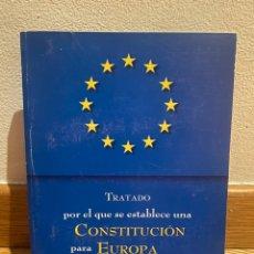 Libros de segunda mano: TRATADO POR EL QUE SE ESTABLECE UNA CONSTITUCIÓN PARA EUROPA. Lote 221731992