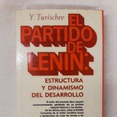 Libros de segunda mano: TURISCHEV, Y. EL PARTIDO DE LENIN: ESTRUCTURA Y DINAMISMO DEL DESARROLLO. Lote 221782117