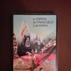 Libros de segunda mano: LA ESPAÑA DE FRASCUELO Y DE MARÍA. Lote 221837002