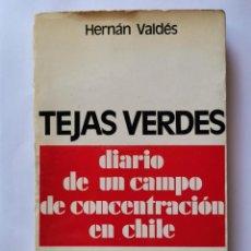 Libros de segunda mano: TEJAS VERDES DIARIO DE UN CAMPO DE CONCENTRACIÓN EN CHILE. Lote 221839321