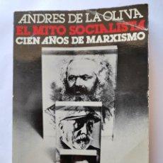 Libros de segunda mano: EL MITO SOCIALISTA CIEN AÑOS DE MARXISMO. Lote 221839943