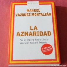 Libros de segunda mano: LA AZNARIDAD - MANUEL VAZQUEZ MONTALBAN - MANDADORI. Lote 221877947