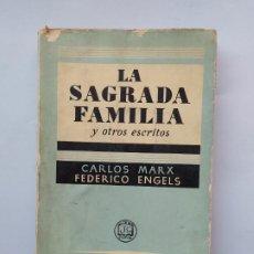 Libros de segunda mano: LA SAGRADA FAMILIA Y OTROS ESCRITOS. CARLOS MARX Y FEDERICO ENGELS. TDK544. Lote 222002543
