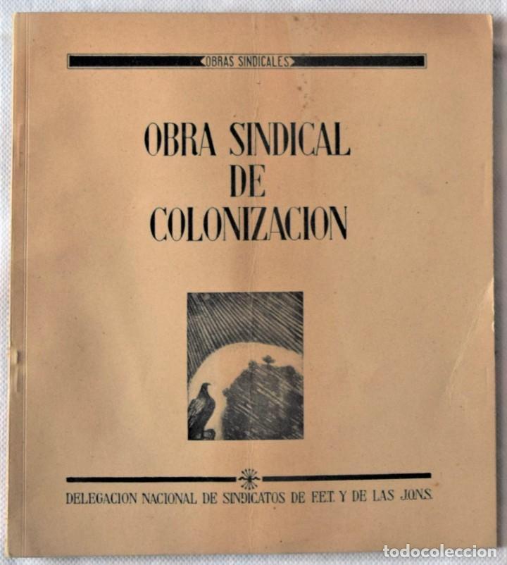 OBRA SINDICAL DE COLONIZACIÓN - DELEGACIÓN NACIONAL DE SINDICATOS DE FET Y DE LAS JONS (Libros de Segunda Mano - Pensamiento - Política)