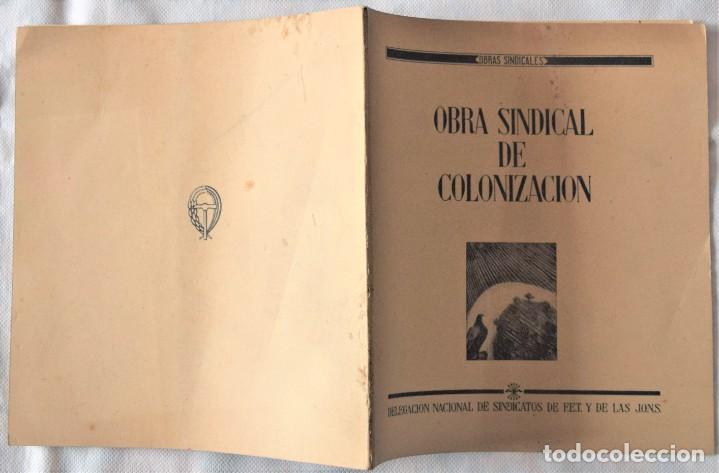 Libros de segunda mano: OBRA SINDICAL DE COLONIZACIÓN - DELEGACIÓN NACIONAL DE SINDICATOS DE FET Y DE LAS JONS - Foto 2 - 222060065