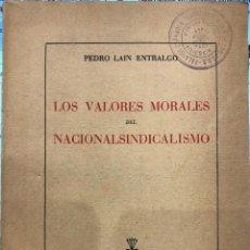 Libros de segunda mano: LOS VALORES DEL NACIONALSINDICALISMO POR PEDRO LAIN ENTRALGO. MADRID 1941.EDITORA NACIONAL. Lote 222099831