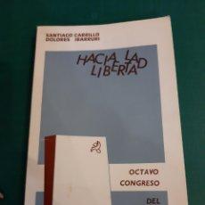 Libros de segunda mano: PARTIDO COMUNISTA CONGRESO OCTAVO SANTIAGO CARRILLO/DOLORES IBARRURI 1872 127 PÁGINAS. Lote 222124906