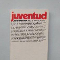 Libros de segunda mano: JUVENTUD DE YUGOSLAVIA. TDK542. Lote 222303061