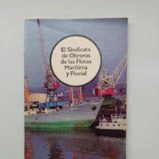 Libros de segunda mano: EL SINDICATO DE OBREROS DE LAS FLOTAS MARÍTIMA Y FLUVIAL. TDK542. Lote 222303120