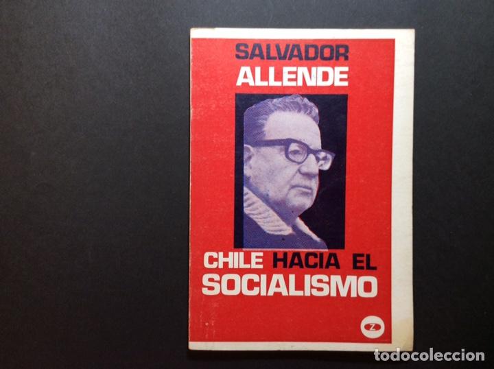 CHILE HACIA EL SOCIALISMO. SALVADOR ALLENDE (Libros de Segunda Mano - Pensamiento - Política)
