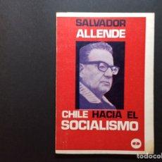 Libros de segunda mano: CHILE HACIA EL SOCIALISMO. SALVADOR ALLENDE. Lote 222383693