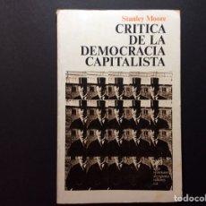 Libros de segunda mano: CRÍTICA DE LA DEMOCRACIA CAPITALISTA. STANLEY MOORE. Lote 222391423