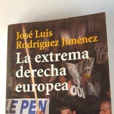 Libros de segunda mano: LA EXTREMA DERECHA EUROPEA (EL LIBRO DE BOLSILLO - HISTORIA) DE JOSÉ LUIS RODRÍGUEZ JIMÉNEZ. Lote 222406265