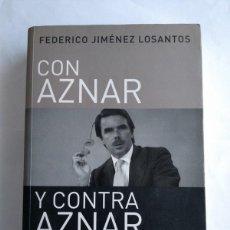 Libros de segunda mano: CON AZNAR Y CONTRA AZNAR - FEDERICO JIMÉNEZ LOSANTOS. Lote 222508673