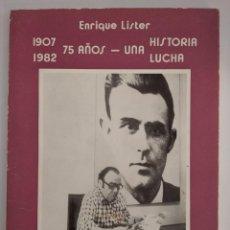 Libros de segunda mano: 1907-1982. 75 AÑOS: UNA HISTORIA, UNA LUCHA- ENRIQUE LISTER. Lote 222510442