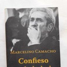 Libros de segunda mano: CONFIESO QUE HE LUCHADO, MARCELINO CAMACHO,ATRAPASUEÑOS,TAPA BLANDA,463PAG. Lote 222511845