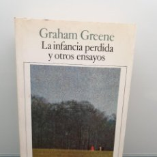 Libros de segunda mano: LA INFANCIA PERDIDA Y OTROS ENSAYOS. GRAHAM GREENE. SEIX BARRAL. 1986.. Lote 222513228