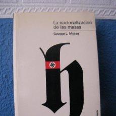 Libros de segunda mano: LA NACIONALIZACIÓN DE LAS MASAS - GEORGE L. MOSSE - MARCIAL PONS HISTORIA - MADRID (2005). Lote 222521690