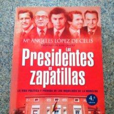 Libros de segunda mano: LOS PRESIDENTES EN ZAPATILLAS -- Mª ANGELES LOPEZ DE CELIS -- ESPASA 2010 --. Lote 222526677
