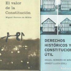 Libros de segunda mano: DERECHOS HISTÓRICOS Y CONSTITUCIONALISMO ÚTIL + EL VALOR DE LA CONSTITUCIÓN / HERRERO DE MIÑÓN. Lote 222530660