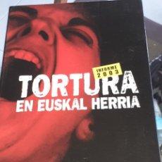 Libros de segunda mano: TORTURA EN EUSKAL HERRIA INFORME 2003 TAT. Lote 222533470