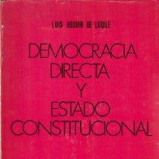 Libros de segunda mano: DEMOCRACIA DIRECTA Y ESTADO CONSTITUCIONAL / LUIS AGUIAR DE LUQUE. Lote 222542390