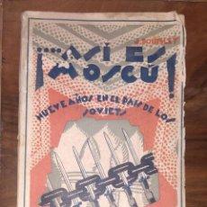Libros de segunda mano: LIBRO ASÍ ES MOSCÚ. NUEVE AÑOS EN EL PAIS DE LOS SOVIETS. RAZON Y FE MADRID.. Lote 222624481