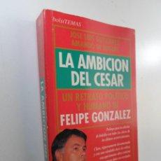 Libros de segunda mano: LA AMBICIÓN DEL CÉSAR GUTIÉRREZ SÁEZ, JOSÉ LUIS GUTIÉRREZ LÓPEZ. Lote 222657933