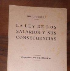 Libros de segunda mano: LIBRILLO, JULIO GUESDE. LA LEY DE LOS SALARIOS Y SUS CONSECUENCIAS. GRAFICA SOCIALISTA.. Lote 222862790
