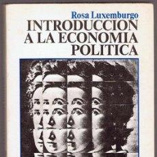 Libros de segunda mano: INTRODUCCION A LA ECONOMÍA POLÍTICA ROSA LUXEMBURGO. Lote 223527185