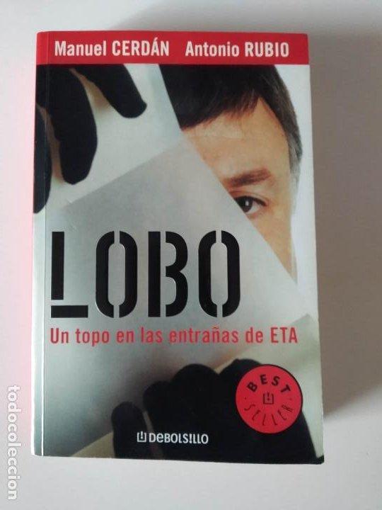 ANTONIO RUBIO MANUEL CERDÁN - LOBO - UN TOPO EN LAS ENTRAÑAS DE ETA - MIKEL LEJARZA (Libros de Segunda Mano - Pensamiento - Política)