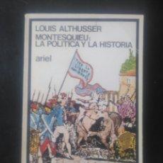 Libros de segunda mano: LOUIS ALTHUSSER. MONTESQUIEU : LA POLÍTICA Y LA HISTORIA.. Lote 223854516