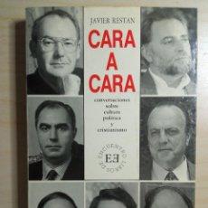 Libros de segunda mano: CARA A CARA - JAVIER RESTÁN - 1991. Lote 223945562