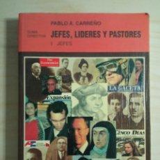 Libros de segunda mano: JEFES, LÍDERES Y PASTORES - I JEFES - PABLO A. CARREÑO - 1994. Lote 223945878
