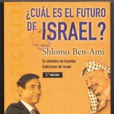 Libros de segunda mano: ¿CUÁL ES EL FUTURO DE ISRAEL? SHLOMO BEN-AMI 2002. Lote 224047951