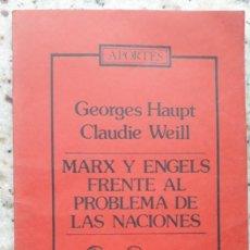 Libros de segunda mano: MARX Y ENGELS FRENTE AL PROBLEMA DE LAS NACIONES. G. HAUPT Y C. WEILL. EDITORIAL FONTANAMARA 1978. Lote 224117267