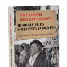 Libros de segunda mano: MEMORIA DE UN SOCIALISTA INDIGNADO. DEL FELIPE A PODEMOS - GONZÁLEZ CASANOVA, JOSÉ ANTONIO. Lote 224120020